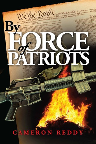 By Force of Patriots by Cameron Reddy