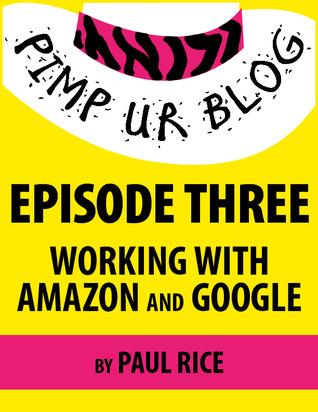 pimp-ur-blog-episode-three-working-with-amazon-and-google-pimp-ur-blog-3