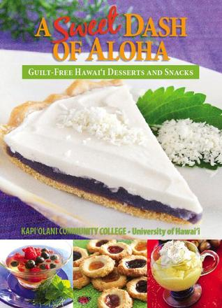 A Sweet Dash of Aloha: Guilt-Free Hawaii Desserts and Snacks