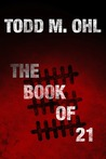 The Book of 21 by Todd Ohl