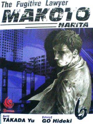 The Fugitive Lawyer Makoto Narita Vol. 6