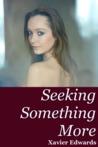 Seeking Something More