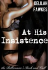 At His Insistence (The Billionaire's Beck and Call, #4)