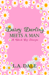 Daisy Darling Meets A Man by Lindy Dale