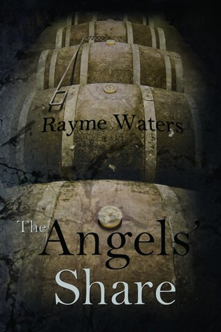 The Angels' Share by Rayme Waters