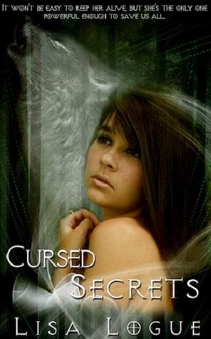 Cursed Secrets by Lisa Logue