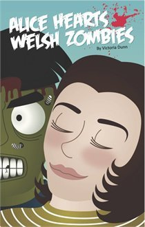 Alice Hearts Welsh Zombies by Victoria Dunn