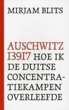 Auschwitz 13917 by Mirjam Blits