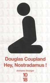 Hey, Nostradamus ! by Douglas Coupland