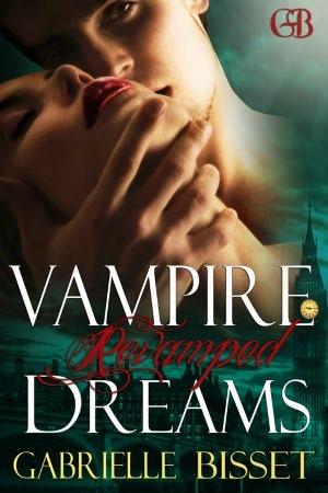 Vampire Dreams Revamped by Gabrielle Bisset