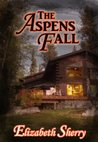 The Aspens Fall by Elizabeth Sherry