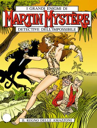 Ebook Martin Mystère n. 219: Il regno delle Amazzoni by Andrea Carlo Cappi TXT!