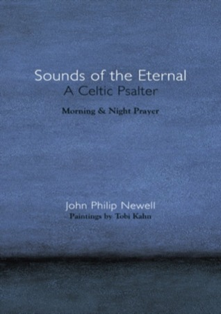 Sounds Of The Eternal A Celtic Psalter Morning And Night Prayer By
