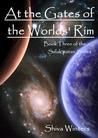 At the Gates of the Worlds' Rim