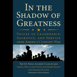 in-the-shadow-of-greatness-voices-of-leadership-sacrifice-and-service-from-america-s-longest-war
