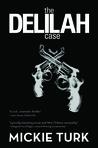 The Delilah Case