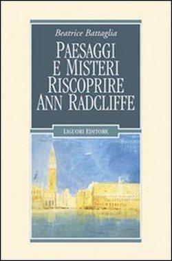 Paesaggi e misteri. Riscoprire Ann Radcliffe