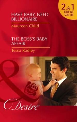 Have Baby, Need Billionaire/The Boss's Baby Affair