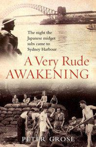A Very Rude Awakening: The Night The Japanese Midget Subs Came To Sydney Harbour (ePUB)