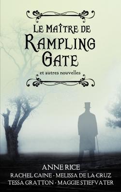 Le maitre de Rampling Gate et autres nouvelles