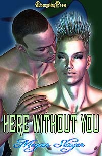 Here Without You (Glow, #4)