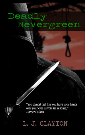 Deadly Nevergreen by L.J. Clayton