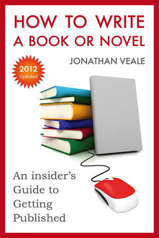 How to Write a Book or Novel - An Insider's Guide to Getting Published