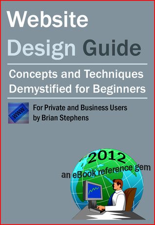 Website Design Guide for Private and Business Users - Concept... by Brian  Stephens
