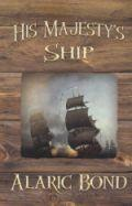 His Majesty's Ship by Alaric Bond