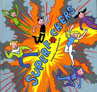 SuperF*ckers by James Kochalka