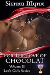 For the Love of Chocolat (Lee's Girls, #2)