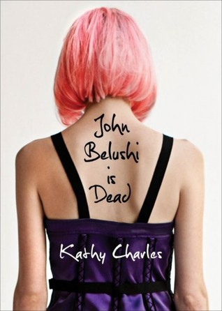 John Belushi Is Dead by Kathy Charles