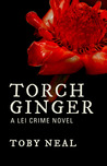 Torch Ginger (Lei Crime, #2)