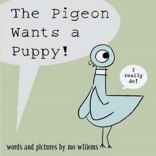 The pigeon wants a puppy by mo willems fandeluxe Image collections