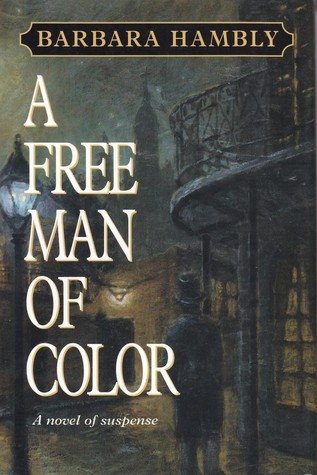 A Free Man Of Color Benjamin January 1 By Barbara Hambly
