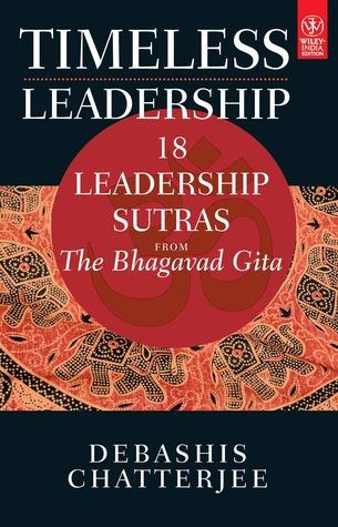 Timeless Leadership: 18 Leadership Sutras from the Bhagvad Gita