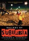 Ballads of Suburbia by Stephanie Kuehnert