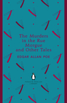 The Murders in the Rue Morgue and Other Tales by Edgar Allan Poe