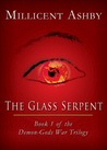 The Glass Serpent by Millicent Ashby