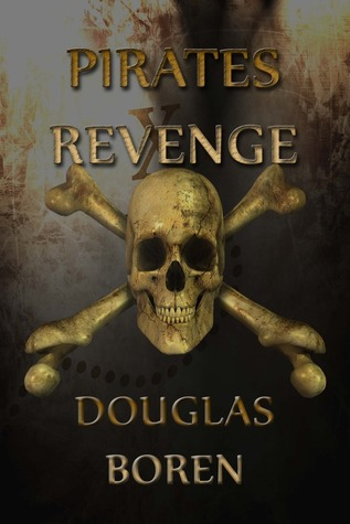 Pirates Revenge by Douglas Boren