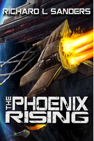 The Phoenix Rising by Richard L. Sanders