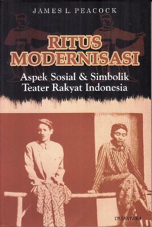 Ritus Modernisasi: Aspek Sosial dan Simbolik Teater Rakyat Indonesia