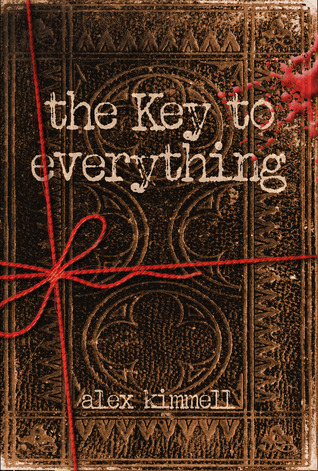 the Key to everything by Alex M. Kimmell