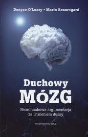 Duchowy mozg. Neuronaukowa argumentacja za istnieniem duszy