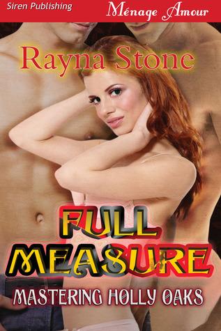 Full Measure (Mastering Holly Oaks, #1)