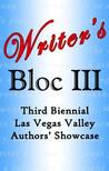 Writer's Bloc III: Third Biennial Las Vegas Valley Authors' Showcase