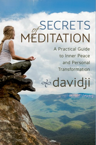Secrets of Meditation: A Practical Guide to Inner Peace and Personal Transformation