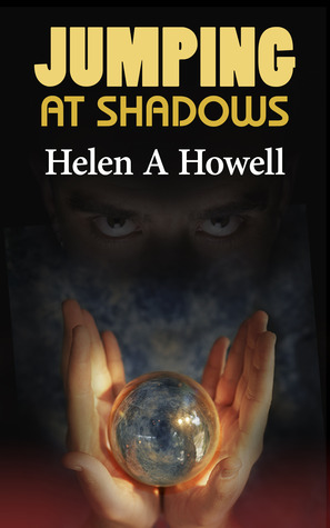 Jumping At Shadows by Helen A. Howell
