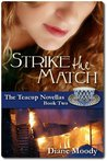 Strike the Match by Diane Moody