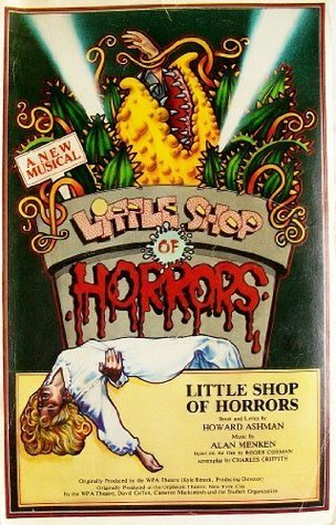 Little Shop of Horrors: Script and Lyrics